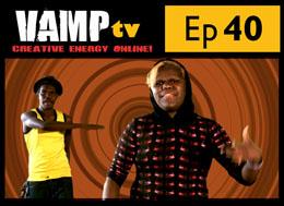 Episode 40 Series 4 VAMPtv
